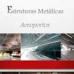 Estruturas metálicas - Construções de Aeroportos oferta Serviços diversos
