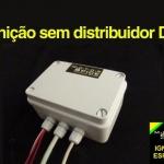 IGNIÇÃO SEM DISTRIBUIDOR (DISTRIBUIDOR DIGITAL - DD)     Componentes